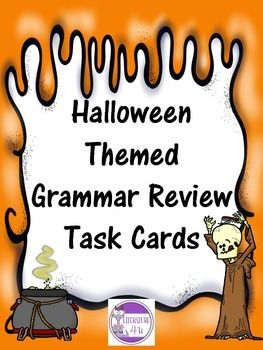 Halloween Themed Grammar Review with 30 Task Cards. The grammar review covers the following skills: types of sentences (simple, compound, and complex), prepositions and prepositional phrases, adjectives, subject-verb agreement, relative pronouns, and identifying fragments. 6th and 7th grade $