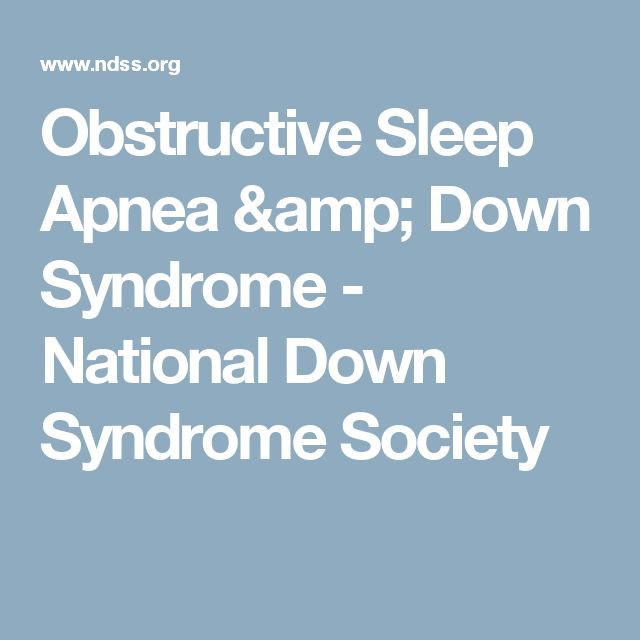 Obstructive Sleep Apnea & Down Syndrome - National Down Syndrome Society