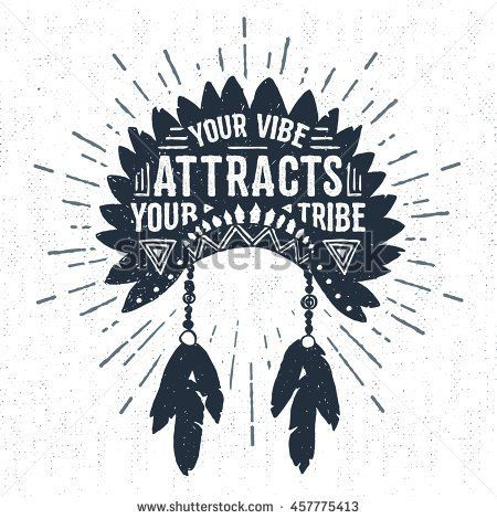 "Hand drawn tribal badge with textured headdress vector illustration and ""Your vibe attracts your tribe"" inspirational…"