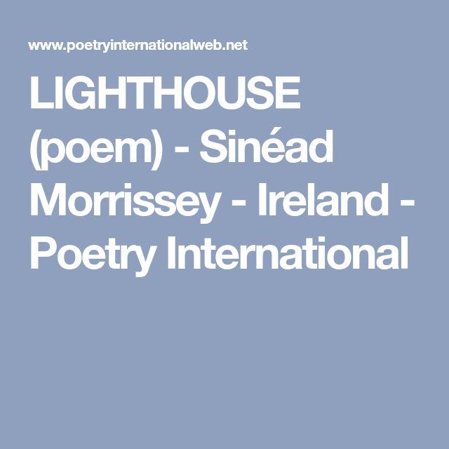 LIGHTHOUSE (poem) - Sinéad Morrissey - Ireland - Poetry International