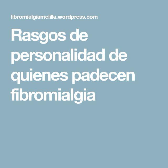 Rasgos de personalidad de quienes padecen fibromialgia