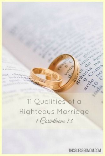 What 1 Corinithians 13 teaches us about how to have a righteous marriage.