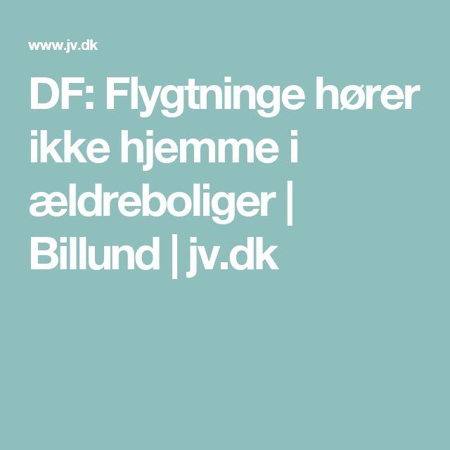 DF: Flygtninge hører ikke hjemme i ældreboliger   Billund   jv.dk