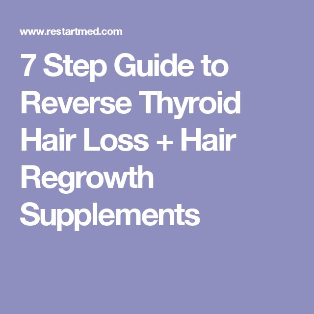 7 Step Guide to Reverse Thyroid Hair Loss + Hair Regrowth Supplements