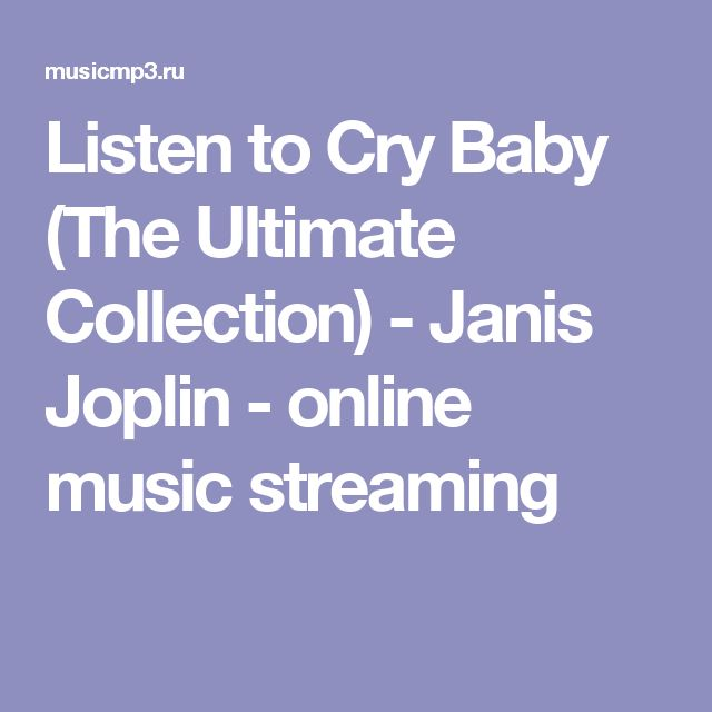 Listen to Cry Baby (The Ultimate Collection) - Janis Joplin - online music streaming