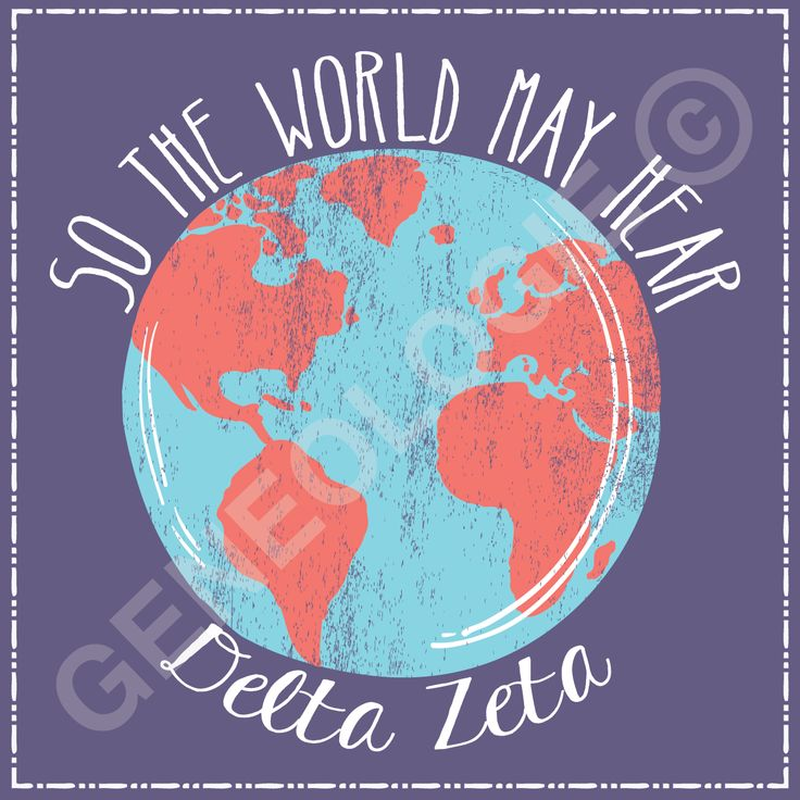 So the world may hear. Geneologie | Greek Tee Shirts | Greek Tanks | Custom Apparel Design | Custom Greek Apparel | Sorority Tee Shirts | Sorority Tanks | Sorority Shirt Designs  | Sorority Shirt Ideas | Greek Life | Hand Drawn | Sorority | Sisterhood | Philanthropy | DZ | Delta Zeta | Globe | Earth