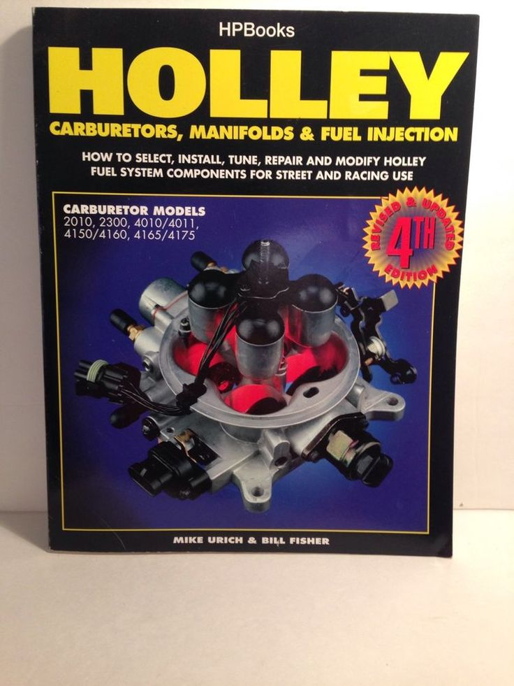 HPBooks Holley Carburetors Manifolds and Fuel Injection Manual 4th Edition