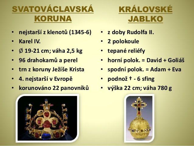 SVATOVÁCLAVSKÁ KORUNA • nejstarší z klenotů (1345-6) • Karel IV. • Ø 19-21 cm; váha 2,5 kg • 96 drahokamů a perel • trn z ...