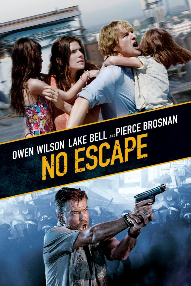 No Escape Movie Poster - Owen Wilson, Lake Bell, Sterling Jerins  #NoEscape, #MoviePoster, #ActionAdventure, #JohnErickDowdle, #LakeBell, #OwenWilson, #SterlingJerins