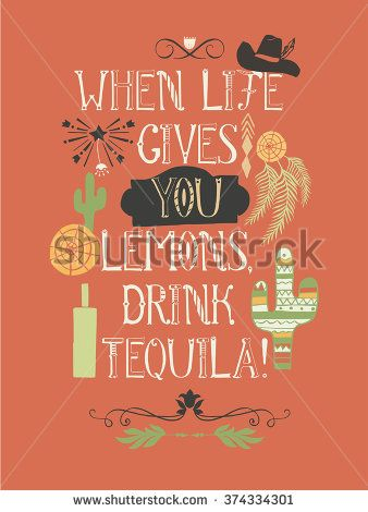 "Vector lettering poster with an inscription: "" When life gives you lemons drink Tequila"" - stock vector"
