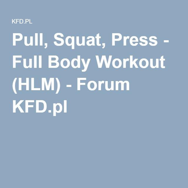 Pull, Squat, Press - Full Body Workout (HLM) - Forum KFD.pl