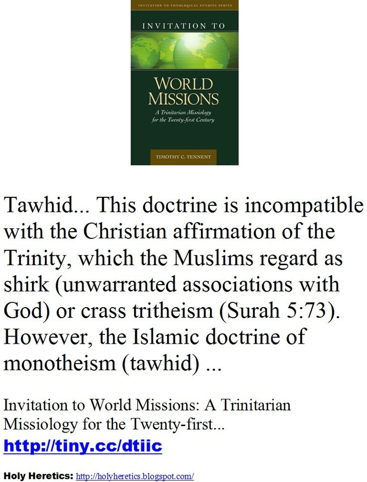 IDOLATRY - This doctrine is incompatible with the Christian affirmation of the Trinity, which the Muslims regard as shirk (unwarranted associations with God) or crass tritheism.  However, the Islamic doctrine of monotheism (tawhid) ....JPG