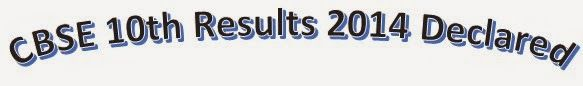 Recruitment results: CBSE 10th Results 2014 Declared