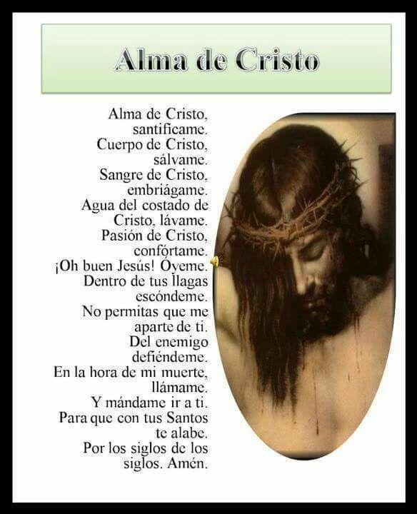 Alma de Cristo,santificame. . .