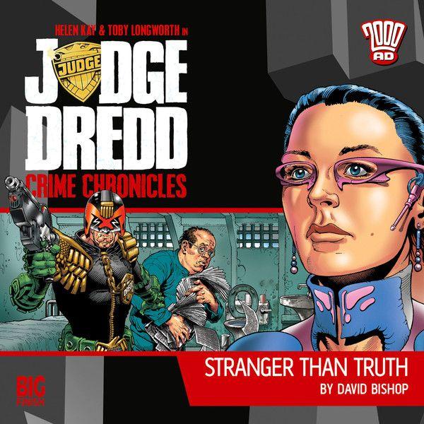 19. Judge Dredd: Crime Chronicles - Stranger Than Truth