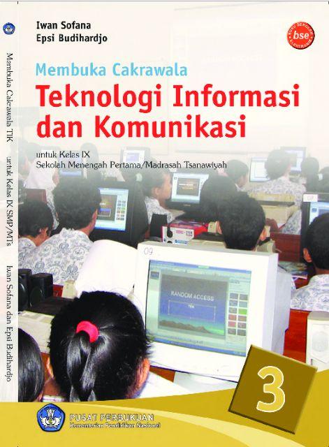 Download Buku Siswa KTSP SMP dan MTs Kelas 9 Membuka Cakrawala Teknologi Informasi Dan Komunikasi