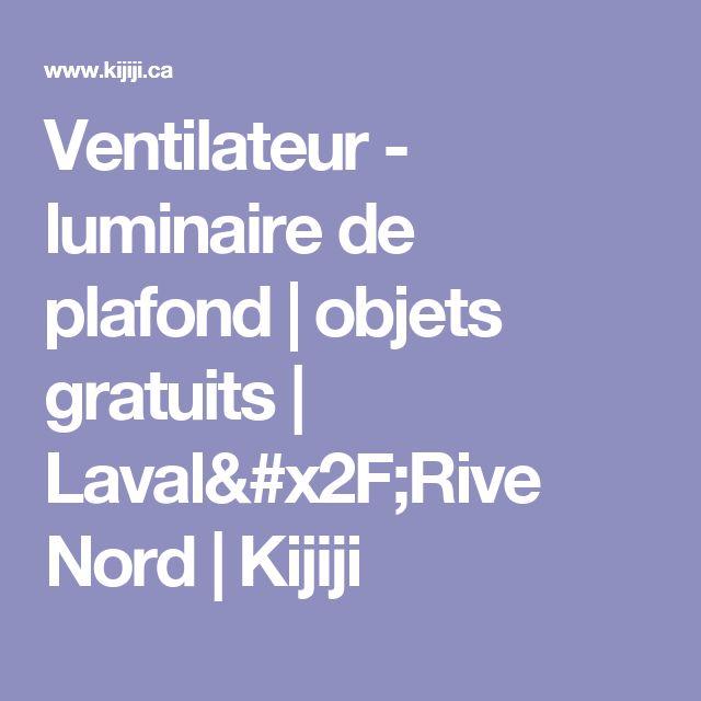 Ventilateur - luminaire de plafond | objets gratuits | Laval/Rive Nord | Kijiji
