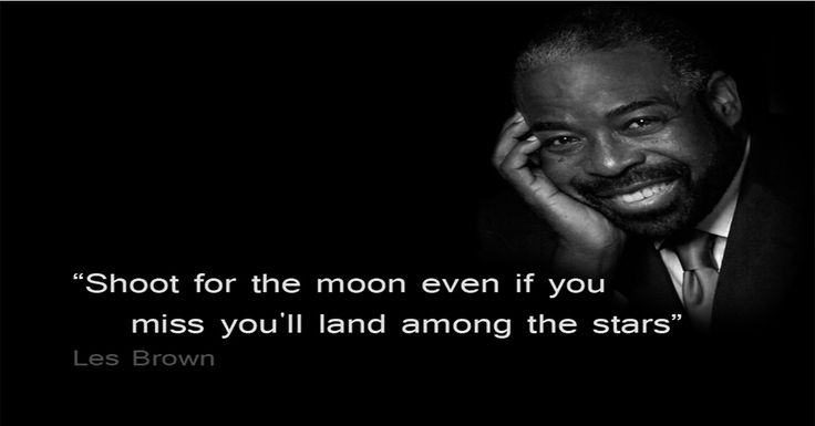 Top 10 Quotes By Motivational Speaker Les Brown That Will Inspire You To Never Give Up