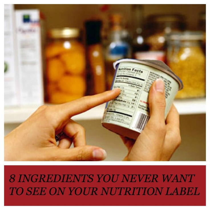 Eight Ingredients You Never Want to See on Your Nutrition Label.