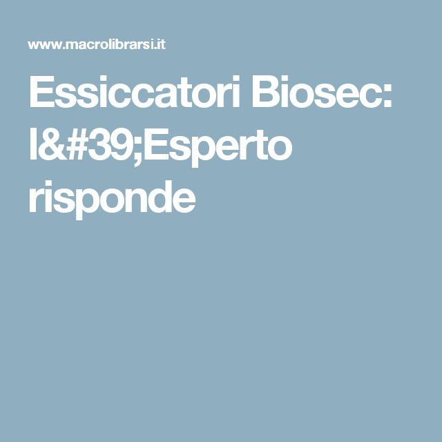 Essiccatori Biosec: l'Esperto risponde