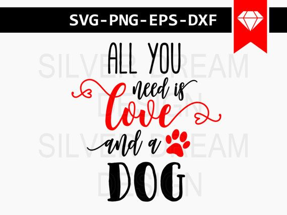 Download all you need is love and a dog svg dog wood sign by ...