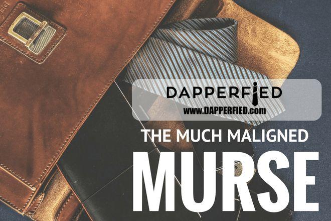The Much Maligned Murse - http://www.dapperfied.com/much-maligned-murse/