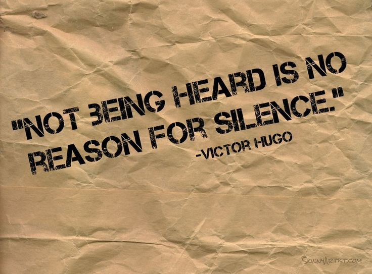 """Tattoo Ideas & Inspiration - Quotes & Sayings   """"Not being heard is no reason for silence"""" - Victor Hugo quote"""