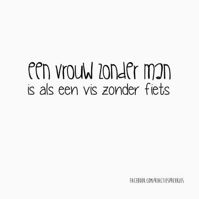Een vrouw zonder man is als een vis zonder fiets #humor #nederlands #tekst…
