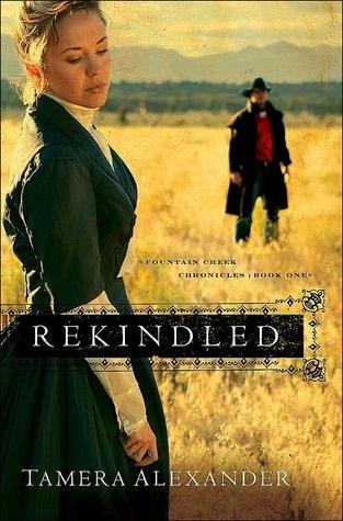 Rekindled by Tamera Alexander (Fountain Creek Chronicles, book 1) #ChristianFiction