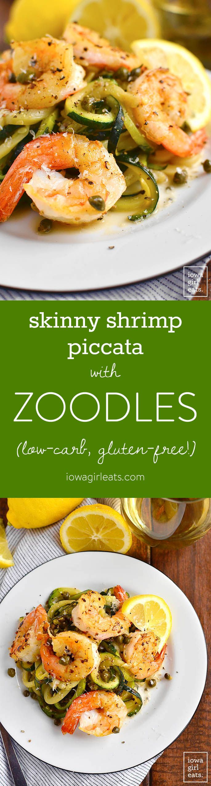 Skinny Shrimp Piccata with Zoodles is low-carb, gluten-free, and cooks in under 20 minutes in just one skillet. Fresh, light, and delicious! | iowagirleats.com
