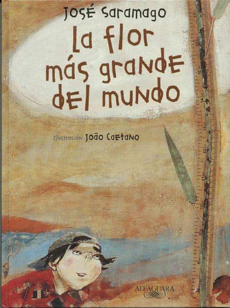 La flor mas grande del mundo  Cuento  Autor: José Saramago