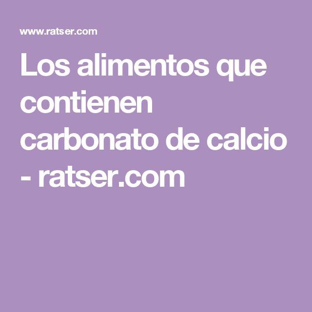 Los alimentos que contienen carbonato de calcio - ratser.com