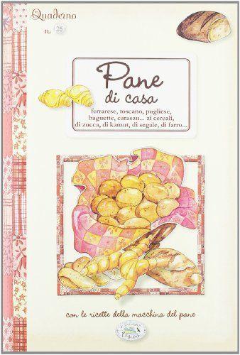 Amazon.it: Pane di casa. Quaderni di cucina - - Libri