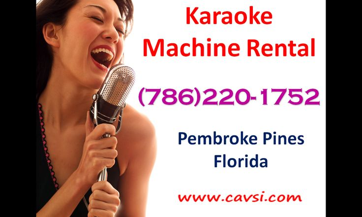 Karaoke service Pembroke Pines FL (786)220-1752 Professional karaoke machine rental. Home or office parties, Birthdays, Anniversaries, Holidays, Graduations. Karaoke Parties for kids or adults in Pembroke Pines Florida   #KaraokeRental #KaraokeServices #KaraokeMachine #Karaoke http://www.cavsi.com/english/ProfessionalKaraokeRental.html