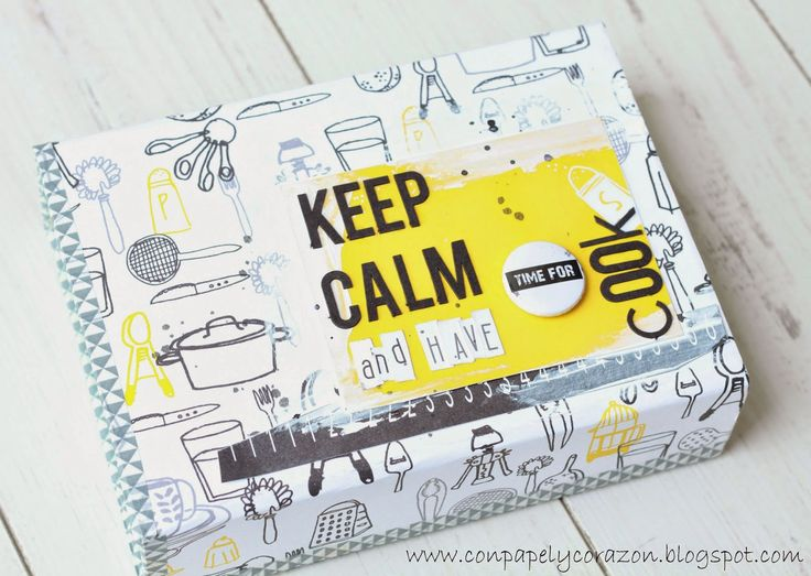"Con Papel y Corazón: Recetario ""Keep Calm and have time for cook"""