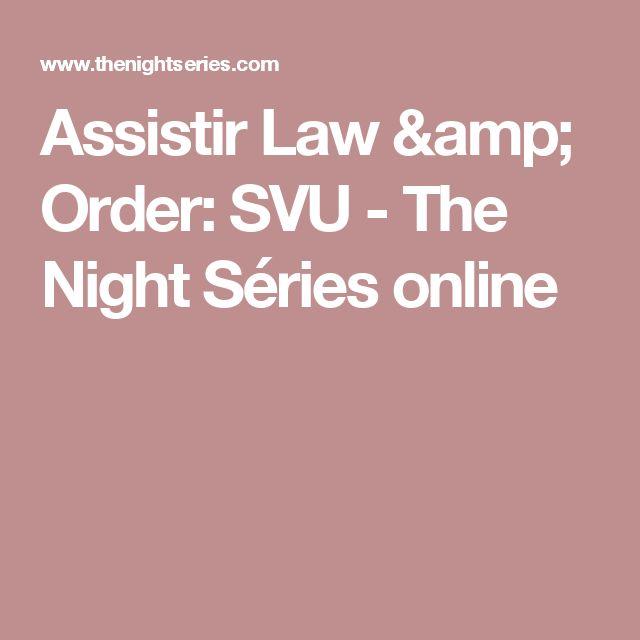 Assistir Law & Order: SVU - The Night Séries online