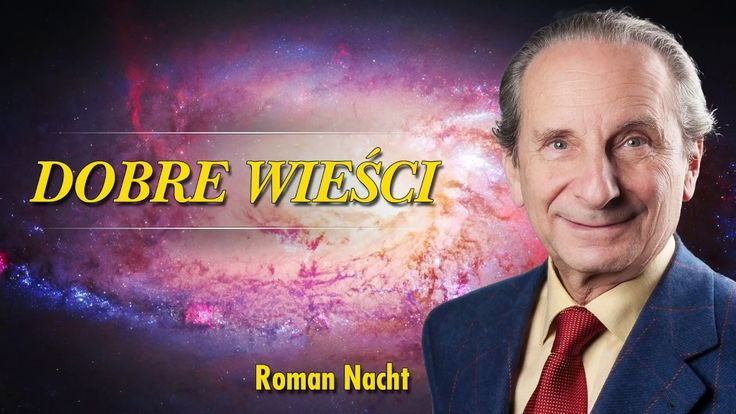 Dobre Wieści - Roman Nacht - Bądźmy ponad i poza konfliktem - 31.07.2017