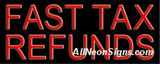"""Fast Tax Refunds Neon Sign-10545-5458  13"""" Wide x 32"""" Tall x 3"""" Deep  110 volt U.L. 2161 transformers  Cool, Quiet, Energy Efficient  Hardware & chain are included  6' Power cord  For indoor use only  1 Year Warranty/electrical components  1 Year Warranty/standard transformers"""