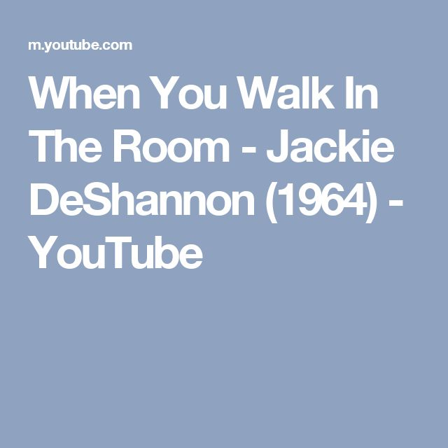 When You Walk In The Room - Jackie DeShannon (1964) - YouTube