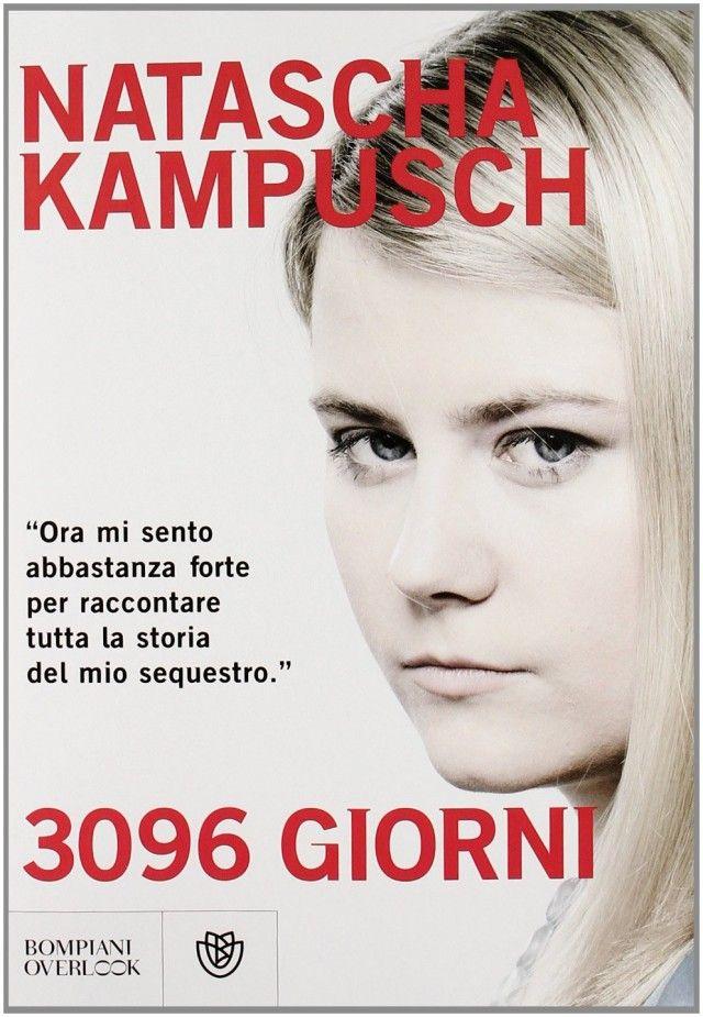 3096 giorni è il libro scritto da Natascha Kampusch, rapita a soli 10 anni e riuscita a fuggire solo otto lunghissimi anni dopo.