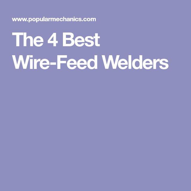 The 4 Best Wire-Feed Welders