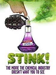 STINK! The Movie The Chemical Industry Doesn't Want You To See