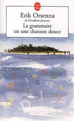 les tribulations d'une lectrice: La grammaire est une chanson douce de Erik Orsenna