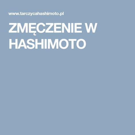 ZMĘCZENIE W HASHIMOTO