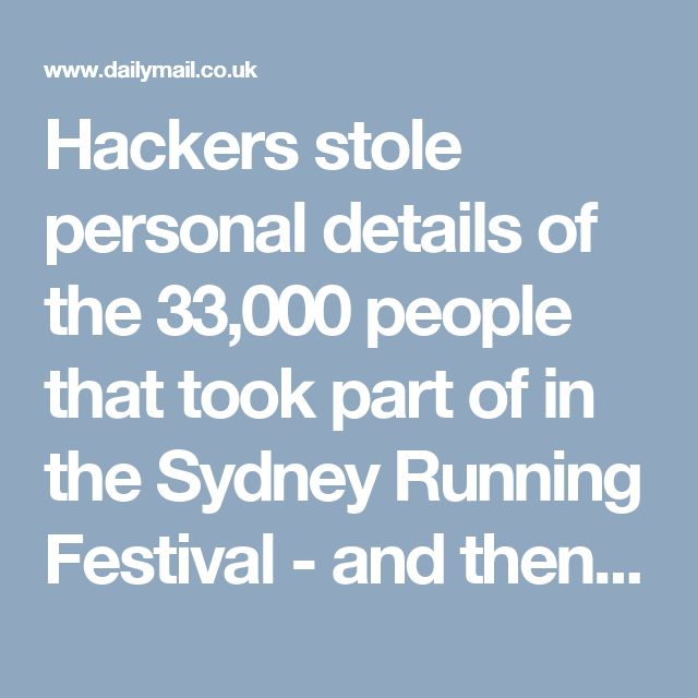 Hackers stole personal details of the 33,000 people that took part of in the Sydney Running Festival - and then bombarded them with emails claiming they owed money