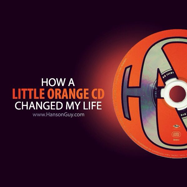 How #Hanson's little orange cd changed my life  new fan guest blog at www.HansonGuy.com