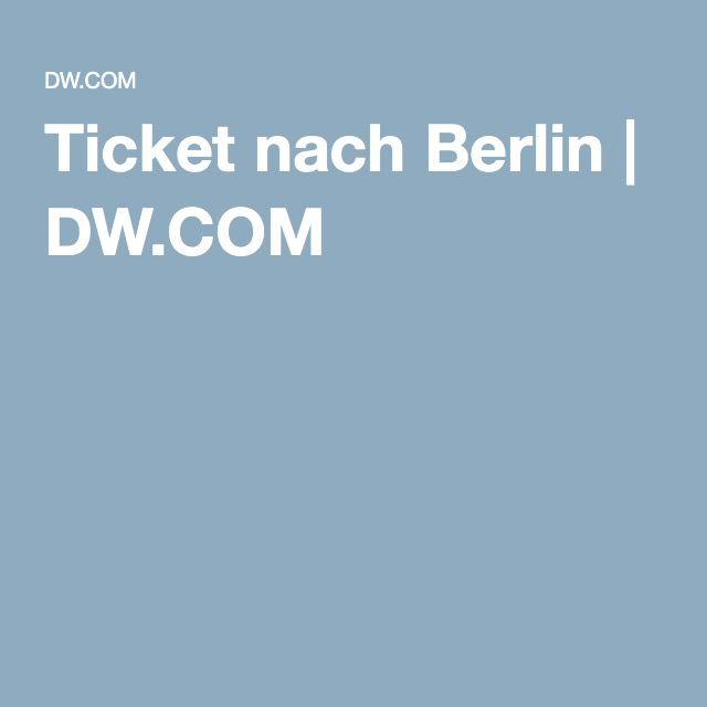 Ticket nach Berlin | DW.COM