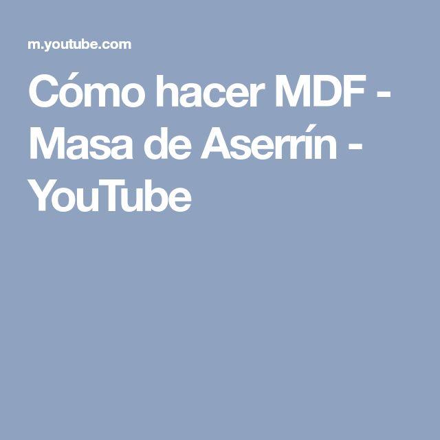 Cómo hacer MDF - Masa de Aserrín - YouTube