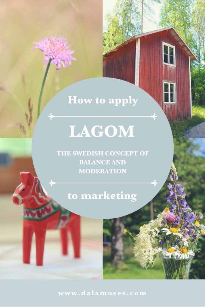 How to apply Swedish lagom to your marketing - Dala Muses