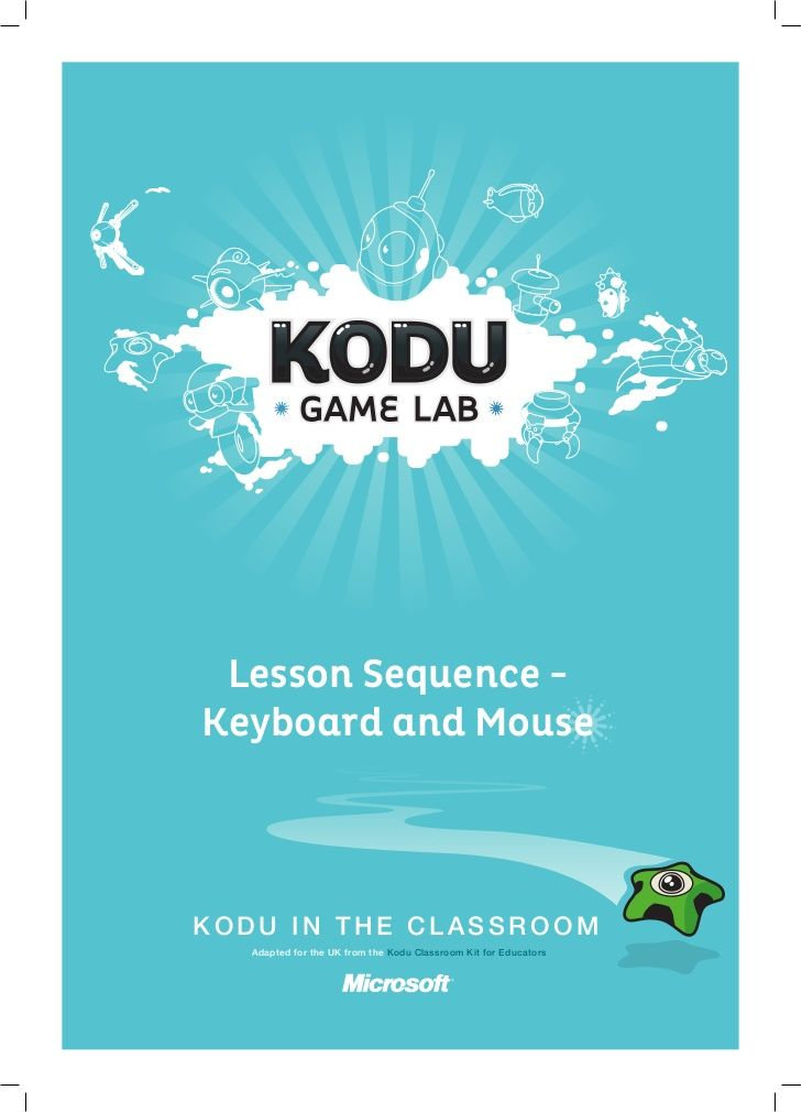 KODU Game Lab: Lesson Sequence - Keyboard and Mouse by Microsoft Education UK via slideshare